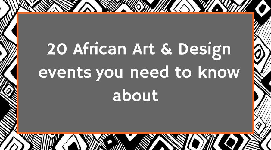20 African Art & Design events