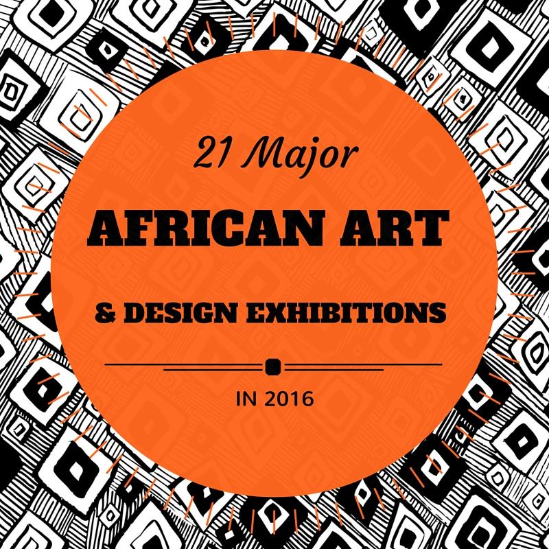 21 major African Art & Exhibitions in 2016